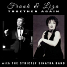 FRANK & LIZA TOGETHER AGAIN with The Strictly Sinatra Band to Play WPPAC