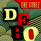 DEBO BAND to Release New Album 'Ere Gobez,' Today