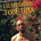 Uproar Entertainment to Release First Comedy CD from Tobe Hixx