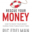 Ric Edelman, New York Times Bestselling Author and Renowned Financial Advisor, Re-Releases 'Rescue Your Money'