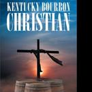 Dallas Dougherty Releases KENTUCKY BOURBON CHRISTIAN
