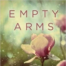 EMPTY ARMS Helps Expectant Mothers Deal with Grief, Love, and Loss