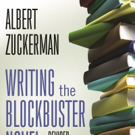 Albert Zuckerman Updates WRITING THE BLOCKBUSTER NOVEL