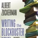 Albert Zuckerman Updates WRITING THE BLOCKBUSTER NOVEL