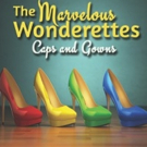 Millbrook Playhouse's THE MARVELOUS WONDERETTES: CAPS AND GOWNS Begins This Week