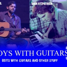 BOYS WITH GUITARS 3 Plays Oil Can Harry's in Studio City Today