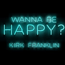 Grammy Winner Kirk Franklin Makes History w/ New #1 Single 'Wanna Be Happy?'