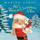 Mariah Carey to Release Children's Book Inspired By ALL I WANT FOR CHRISTMAS