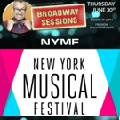 BROADWAY SESSIONS to Offer NYMF Sneak Peek This Week