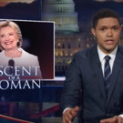 VIDEO: 'Ascent of a Woman': DAILY SHOW's Trevor Noah Covers Day 4 of the DNC