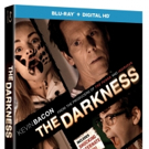 Kevin Bacon Stars in THE DARKNESS, Coming to Blu-Ray, DVD and On Demand