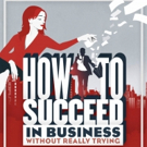 HOW TO SUCCEED IN BUSINESS WITHOUT REALLY TRYING Returns to London