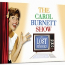 THE CAROL BURNETT SHOW: THE LOST EPISODES ULTIMATE COLLECTION Out This Month