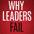 WHY LEADERS FAIL is Released