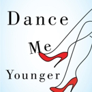 DANCE ME YOUNGER is Released