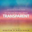 Original Score for Amazon Original Series TRANSPARENT Out Now