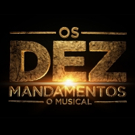 BWW Preview: OS DEZ MANDAMENTOS (THE TEN COMMANDMENTS) at Teatro Procópio Ferreira