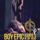 Boy Epic Drops New Single 'Kanye's In My Head' + EP Coming Soon