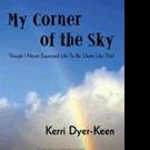 Singer Kerri Dyer-Keen Releases New Autobiography, MY CORNER OF THE SKY