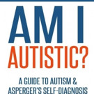AM I AUTISTIC? Print Edition is Released