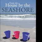 Pati Adams Pens FROM THE HOUSE BY THE SEASHORE
