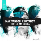 Max Vangeli Kicks Off 2017 with 'Top Of My Lungs'