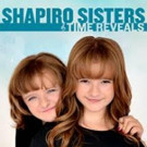 Broadway Records Announces 'Shapiro Sisters: Time Reveals' Out 1/27