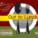 San Diego Fringe's OUT TO LUNCH Cast, Playwrights Announced