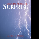 New Historical Fiction SIZZLIN' SUMMER SURPRISE is Released