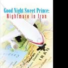 Henry Jay Pens GOOD NIGHT SWEET PRINCE: NIGHTMARE IN IRAN