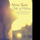 WARRIOR SPIRIT: PATH OF MEDICINE Guides Readers to Self Healing