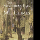 Kelton White Pens THE MYSTERIOUS FILES OF MR. CHIMES