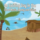 George Brosky Releases AN EXCITING DAY IN THE LIFE OF MARIA, SPEEDY AND SKINNY