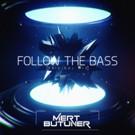 Mert Butuner Hypes Us Up to 'Follow The Bass'