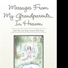 Andrea R. Freeman Shares MESSAGES FROM MY GRANDPARENTS... IN HEAVEN