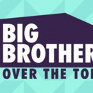 CBS All Access to Begin Streaming of Digital Edition of BIG BROTHER, 9/28