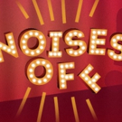 Get Ready for Slamming Doors and Sardines! Segal Centre to Present NOISES OFF