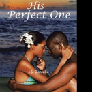 New Erotic Novel HIS PERFECT ONE is Released