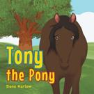 Dana Harlow Releases TONY THE PONY