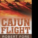 Captain Bob Fore Pens CAJUN FLIGHT