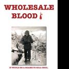 Newn Poetic Memoir WHOLESALE BLOOD is Released