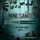 NBC Universo Premieres Original Mexican Drama Series NINO SANTO, 1/11