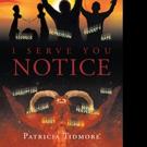 Patricia Tidmore Shares I SERVE YOU NOTICE