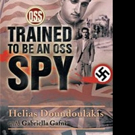 Helias Doundoulakis Pens TRAINED TO BE AN OSS SPY