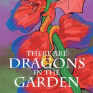 Katherine L. Myers-Kohn Pens THERE ARE DRAGONS IN THE GARDEN