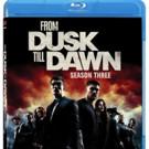FROM DUSK TILL DAWN: THE SERIES Season 3 on BD/DVD 2/7