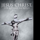 Brian Reid Shares 'Jesus Christ, The Supreme Sacrifice'
