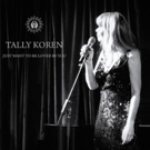 Singer-Songwriter Tally Koren Releases Video for New Single 'Just Want to Be Loved by You'