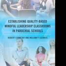 'Establishing Quality-Based Mindful Leadership Classrooms in Parochial Schools' is Now Available