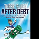 THERE IS LIFE AFTER DEBT is Released